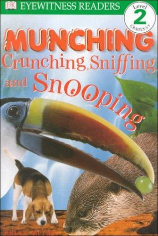 DK Readers: Munching, Crunching, Sniffing, and Snooping (Level 2: Beginning to Read Alone) by Brian Moses