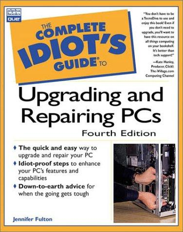 Download The complete idiot's guide to upgrading and repairing PCs
