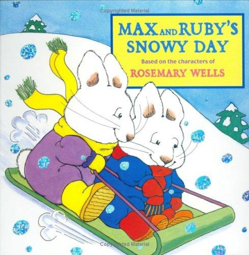 Max and Ruby's Snowy Day (Max and Ruby)