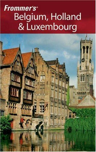 Frommer's Belgium, Holland & Luxembourg (Frommer's Complete)