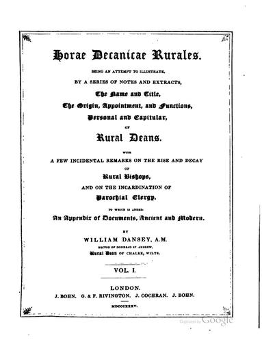 Horae Decanicae Rurales.: Being an Attempt to Illustrate, by a Series of …