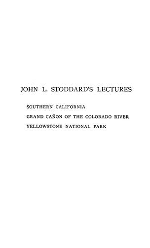 John L. Stoddard's Lectures: Illustrated and Embellished with Views of the World's Famous Places …