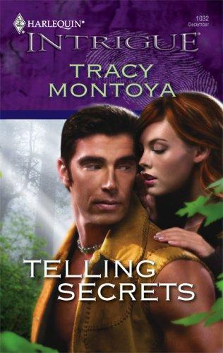 Telling Secrets (Harlequin Intrigue Series) by Tracy Montoya