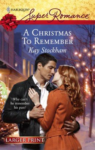 A Christmas To Remember (Harlequin Super Romance)