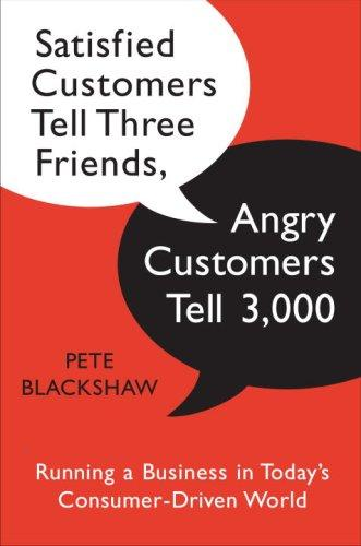 Download Satisfied Customers Tell Three Friends, Angry Customers Tell 3,000