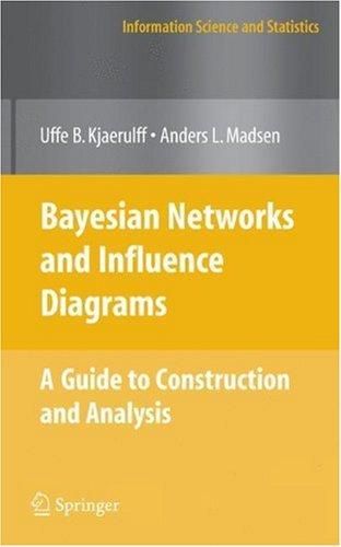 Download Bayesian Networks and Influence Diagrams