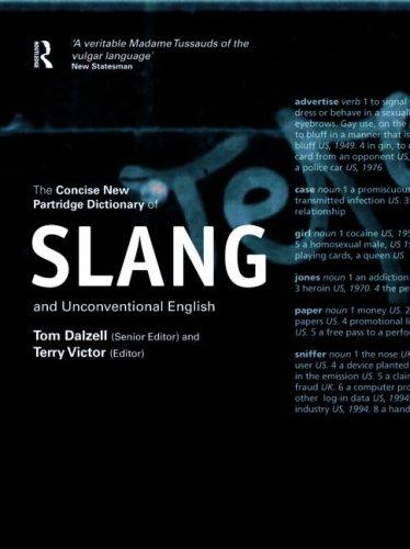 The Concise New Partridge Dictionary of Slang and Unconventional English by