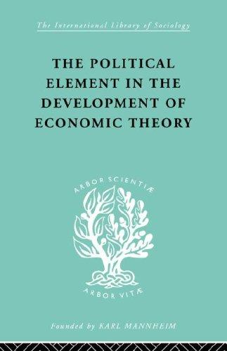 Download The Political Element in the Development of Economic Theory