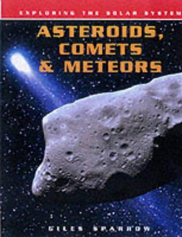 Download Asteroids, Comets and Meteors (Exploring the Solar System)