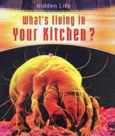 Download What's Living in Your Kitchen (Hidden Life)