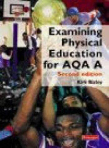 Examining Physical Education for AQA A