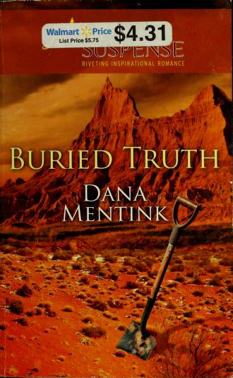 Cover of: Buried truth | Dana Mentink