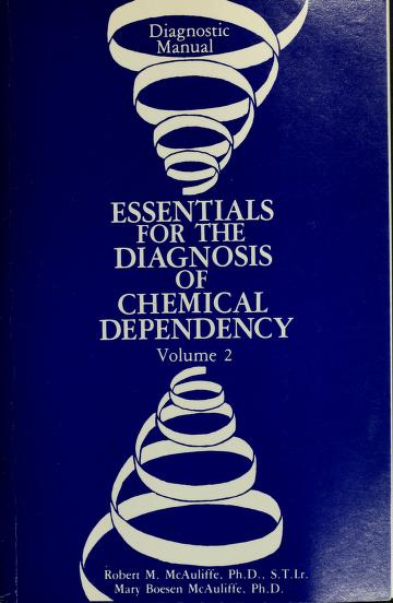 Essentials for the diagnosis of chemical dependency by Robert M. McAuliffe