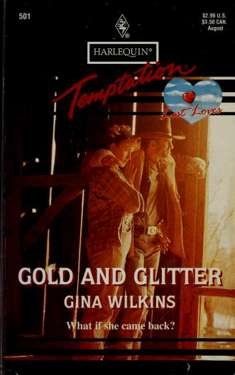 Cover of: Gold And Glitter (Lost Loves)   Gina Wilkins