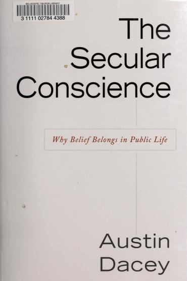 The secular conscience by Austin Dacey