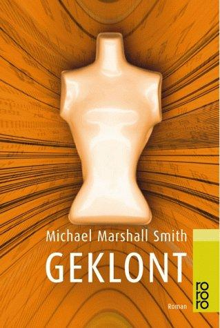 Geklont by Michael Marshall Smith