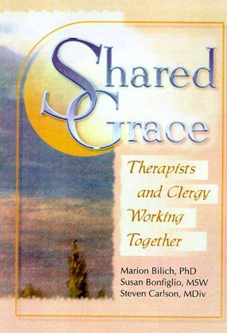 Shared Grace by Marion Bilich, Susan Bonfiglio, Steven Carlson