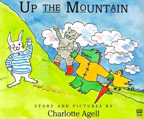 Up the mountain by Charlotte Agell