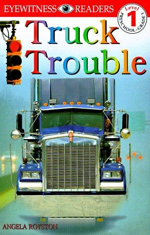 Truck trouble by Angela Royston