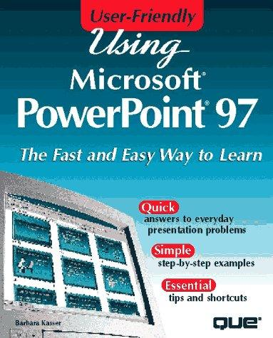 Using Microsoft PowerPoint 97 by Barbara Kasser