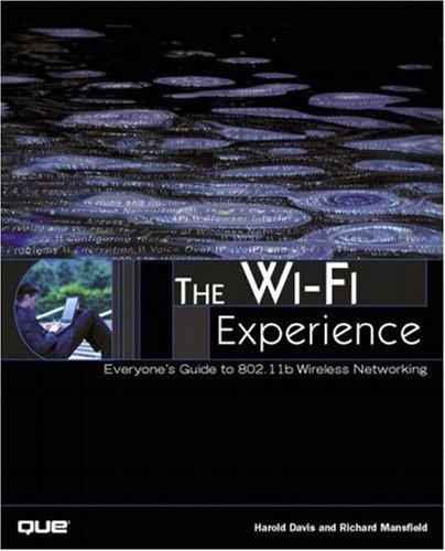 The Wi-Fi Experience by Harold Davis, Richard Mansfield