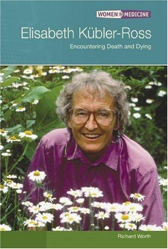 Elisabeth Kubler-ross by Richard Worth