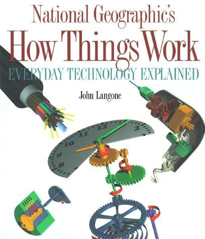 National Geographic's How Things Work by John Langone