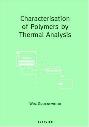 Characterisation of polymers by thermal analysis by W. M. Groenewoud