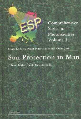 Sun Protection in Man (Comprehensive Series in Photosciences) by P.U. Giacomoni