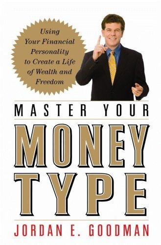 Master your money type by Jordan Elliot Goodman