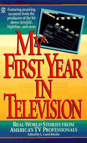 My First Year in Television by L. Carol Ritchie
