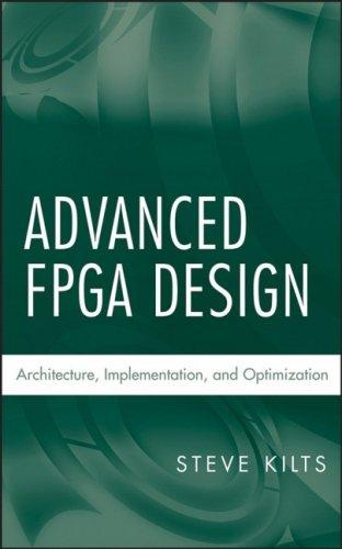 Advanced FPGA design by Steve Kilts