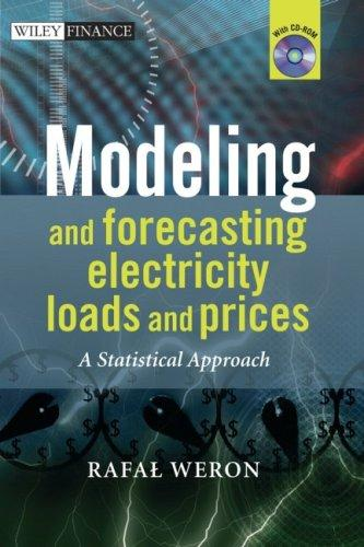 Modeling and Forecasting Electricity Loads and Prices by Rafal Weron