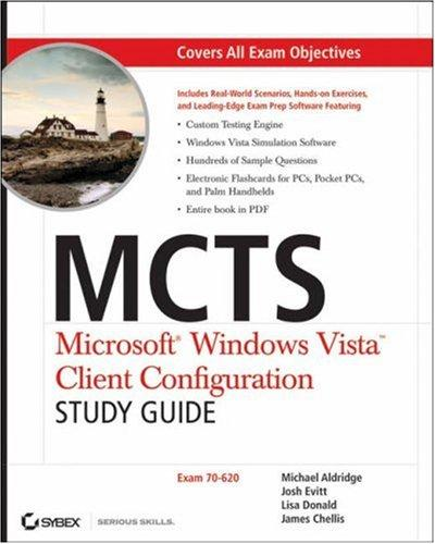 MCTS: Microsoft Windows Vista Client Configuration Study Guide by James Chellis