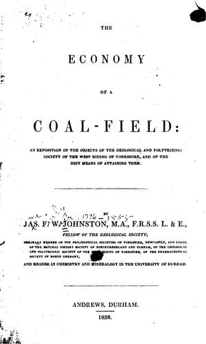 The Economy of a Coal-field by James Finley Weir Johnston