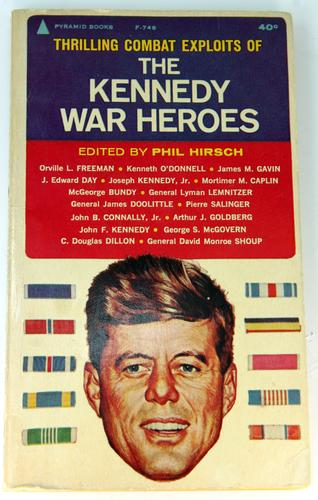 The Kennedy war heroes by Phil Hirsch