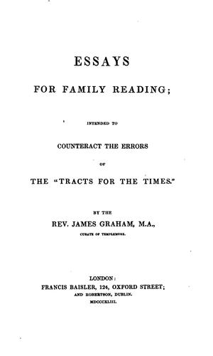 Essays for family reading, intended to counteract the errors of the 'Tracts for the times' by James Graham