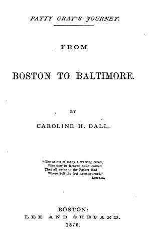From Boston to Baltimore by Caroline Wells Healey Dall