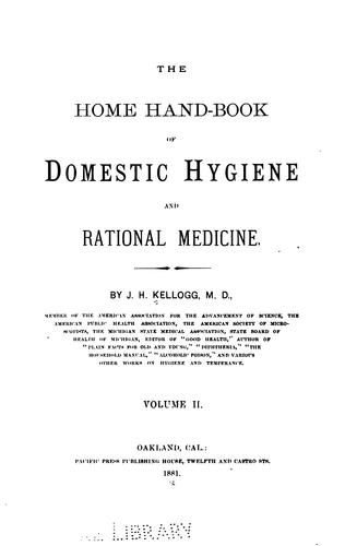 The Home hand-book of domestic hygiene and rational medicine v. 2 by John Harvey Kellogg