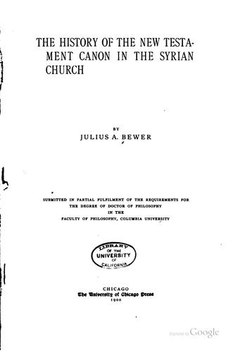 The history of the New Testament canon in the Syrian church by Julius August Bewer