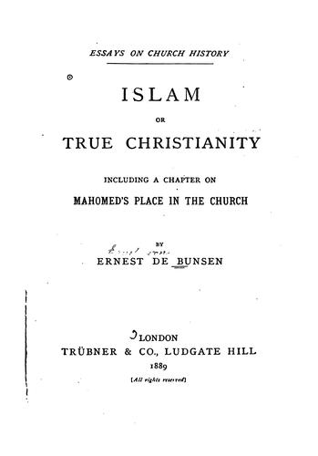 Islam, Or True Christianity: Including a Chapter on Mahomed's Place in the Church by Ernst von Bunsen