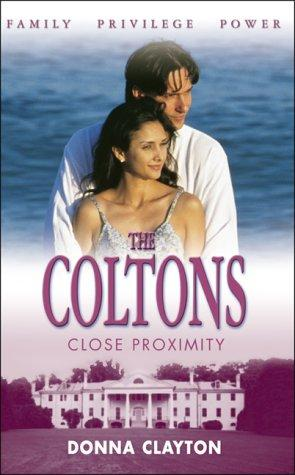 Close Proximity (Coltons) by Donna Clayton