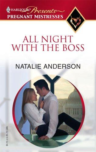 All Night With The Boss (Harlequin Presents: Pregnant Mistresses) by Natalie Anderson