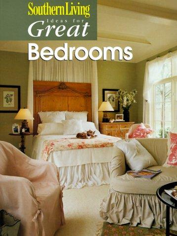 Southern Living Ideas for Great Bedrooms (Ideas for Great) by Southern Living
