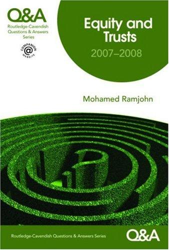 Q&A Equity and Trusts 2007-2008 (Questions & Answers S.) by Mohamed Ramjohn