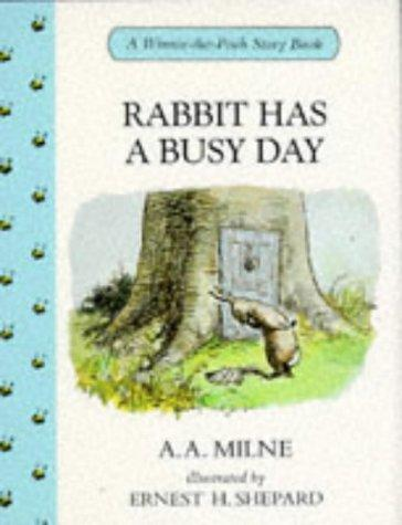 Rabbit Has a Busy Day by A. A. Milne