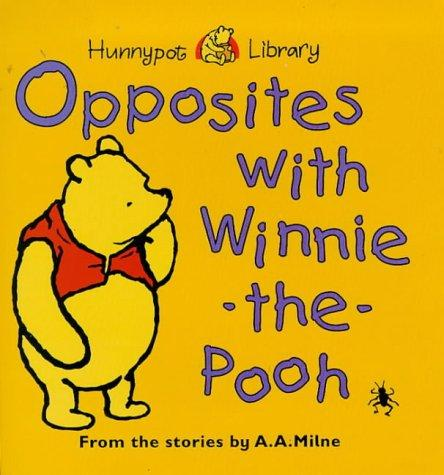 Opposites with Winnie-the-Pooh (Hunnypot Library) by A. A. Milne