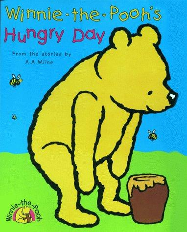 Winnie-the-Pooh's Hungry Day by A. A. Milne