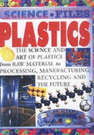 Plastics (Science Files) by Parker, Steve.