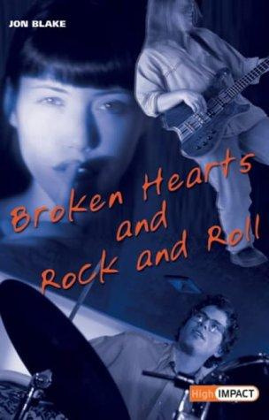 Broken Hearts and Rock and Roll by Jon Blake